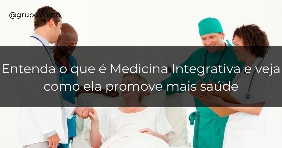 Medicina Integrativa: entenda o que é e como ela promove mais saúde