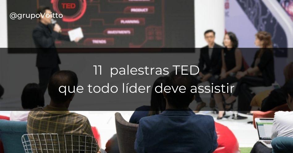 As 11 melhores palestras TED que todo líder deve assistir