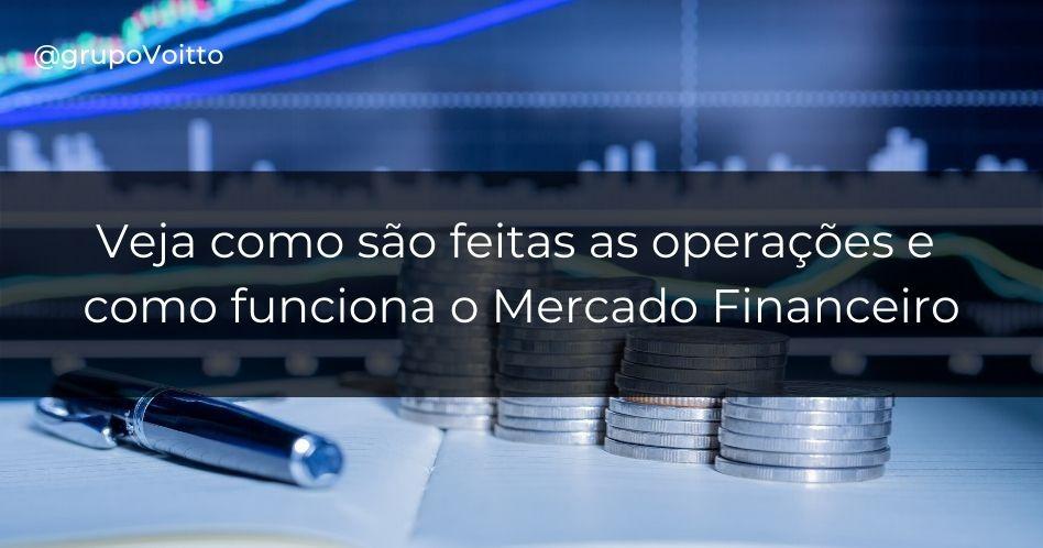 Como são feitas as operações do Mercado Financeiro e como funciona esse Marketplace?