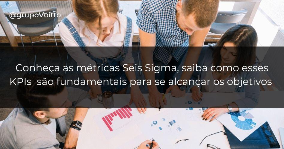 KPI's e Métricas Seis Sigma