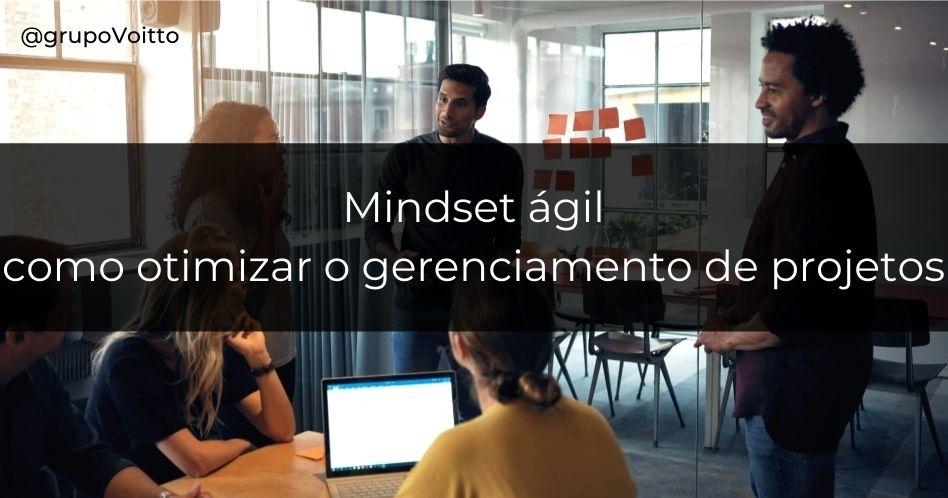 Mindset ágil: como otimizar o gerenciamento de projetos