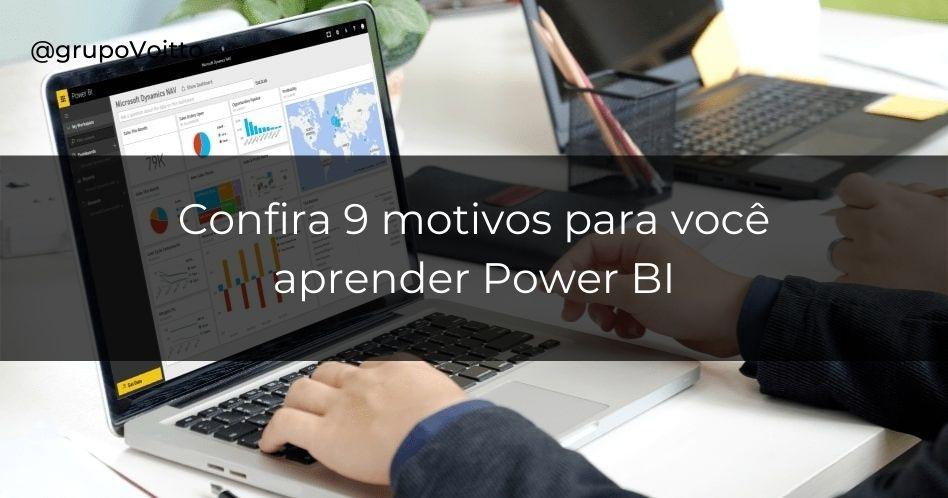 9 motivos para você aprender Power BI agora mesmo!