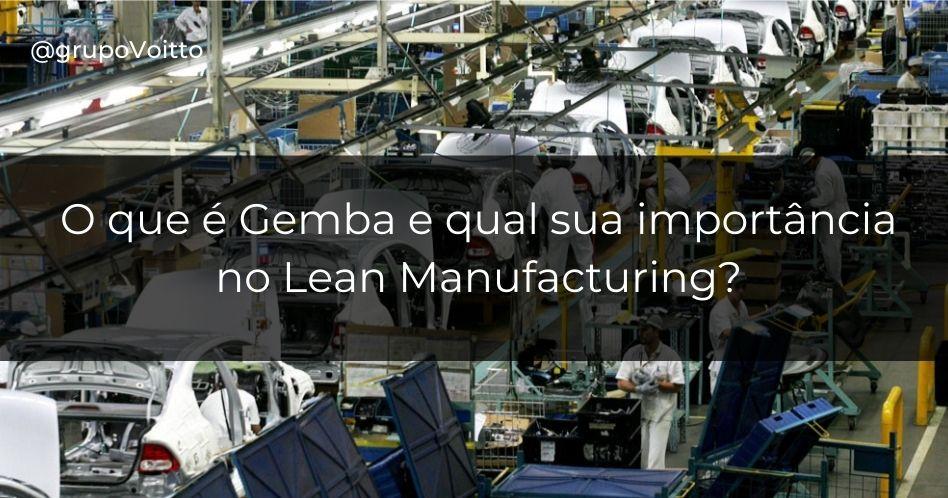 Conheça o que é Gemba e saiba qual sua importância no Lean Manufacturing