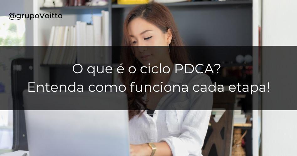 O que é o ciclo PDCA? Entenda como funciona cada etapa!