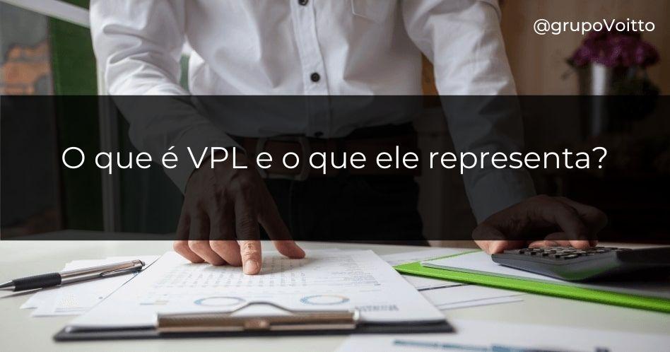 O que é VPL e o que ele representa?