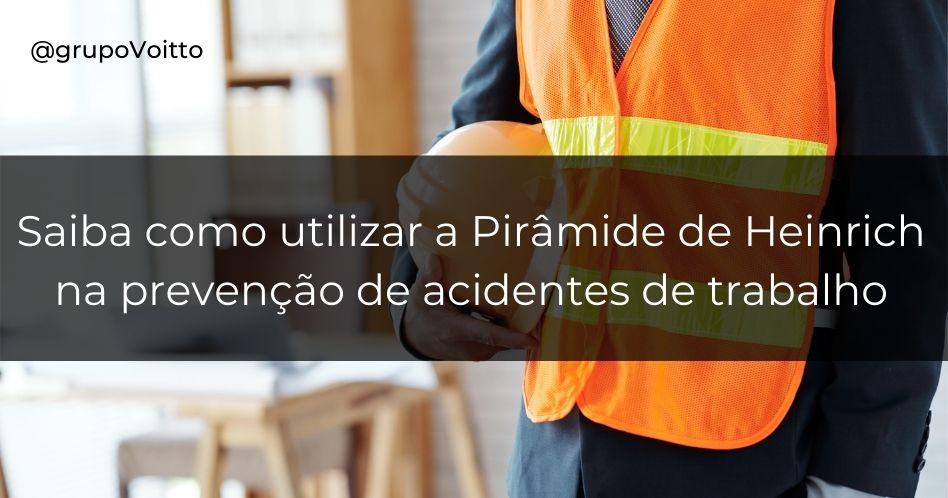 Pirâmide de Heinrich na prevenção de acidentes de trabalho