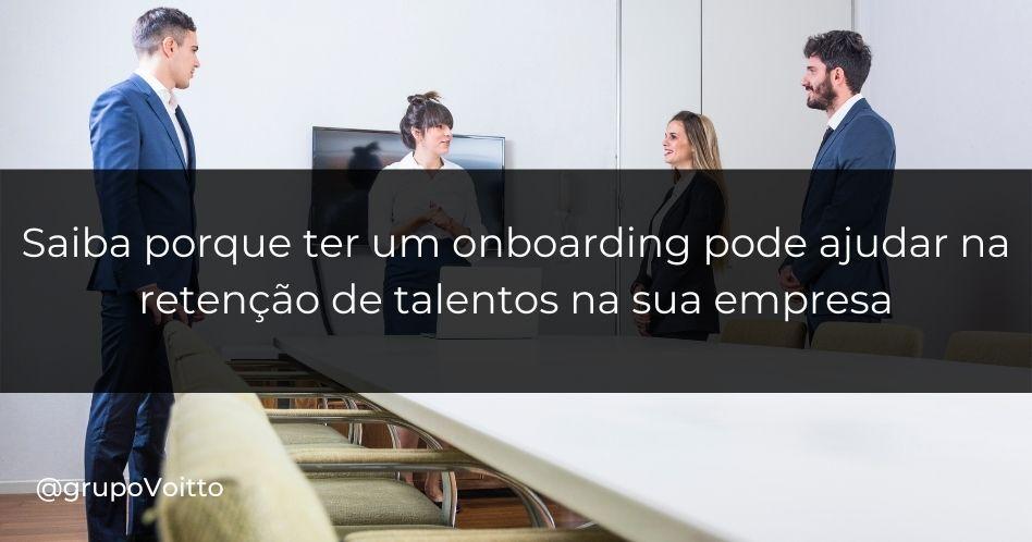 Saiba porque ter um onboarding pode ser fundamental para a retenção dos talentos na sua empresa