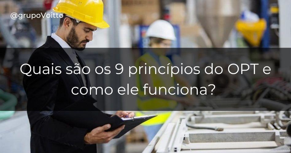 Quais são os 9 princípios do OPT e como ele funciona?