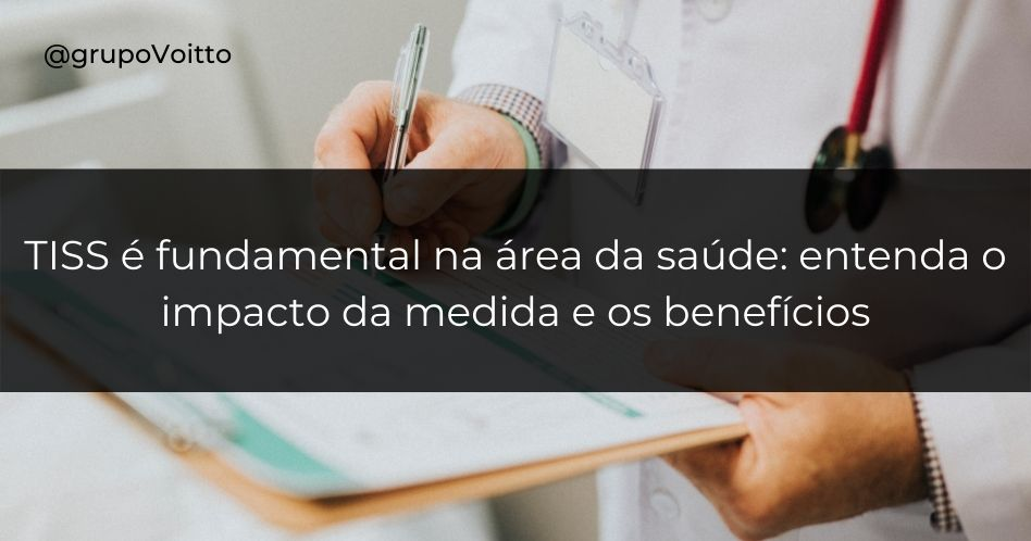 TISS é fundamental na área da saúde: entenda o impacto da medida e os benefícios