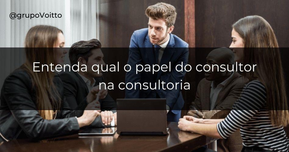 Qual o papel do consultor na consultoria?