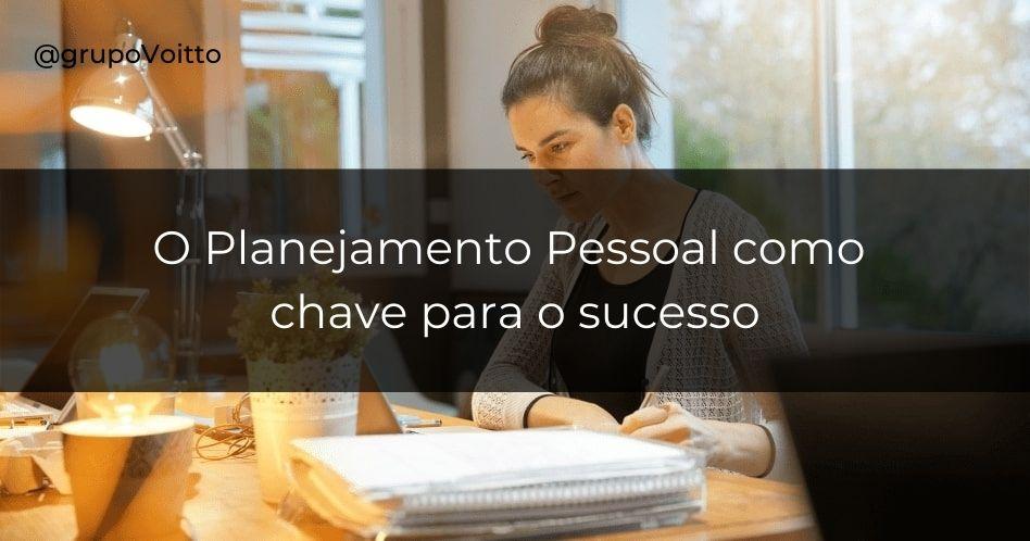 Planejamento Pessoal: a chave para o sucesso