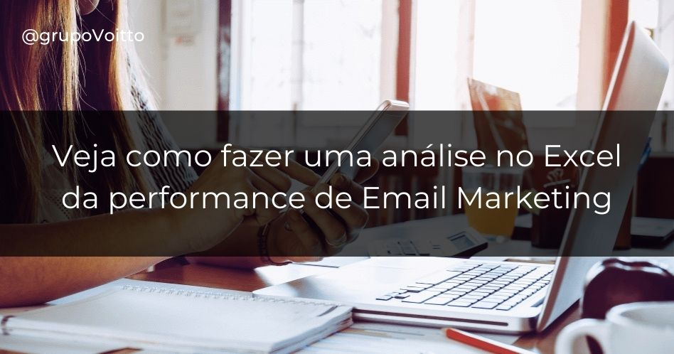 Performance de E-mail Marketing: como fazer uma análise no Excel