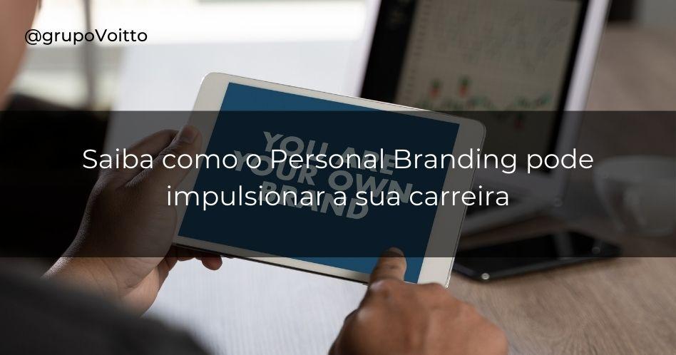 Saiba como o Personal Branding pode impulsionar a sua carreira