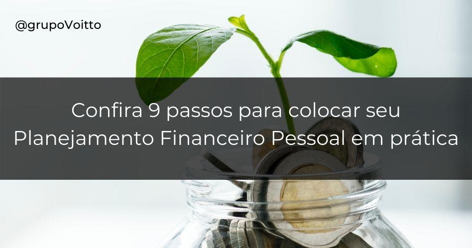 Planejamento Financeiro Pessoal: descubra os 9 passos para colocá-lo em prática