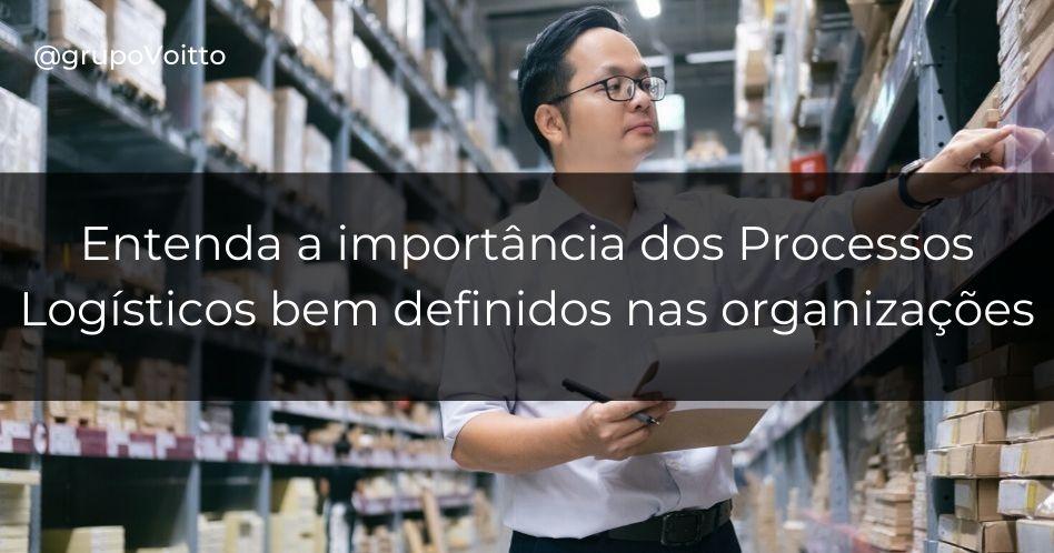 A importância de processos logísticos bem definidos nas organizações