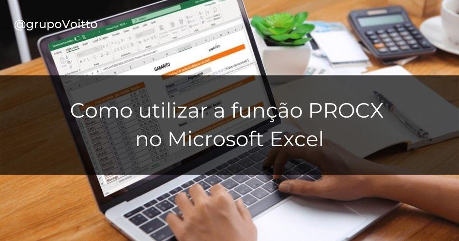 Como utilizar a nova função PROCX no Microsoft Excel?