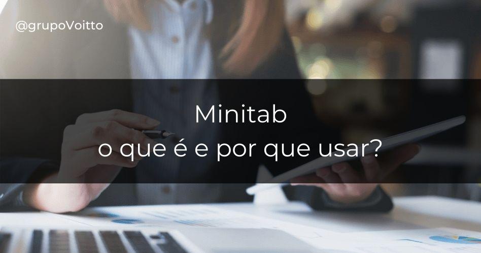 Minitab: o que é e por que usar?