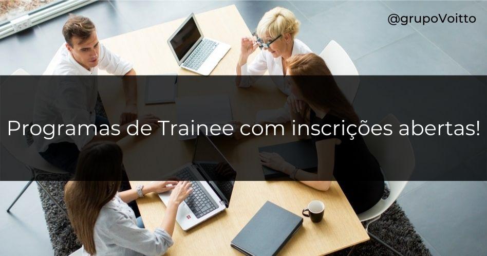 10 Programas de Trainee com inscrições abertas!