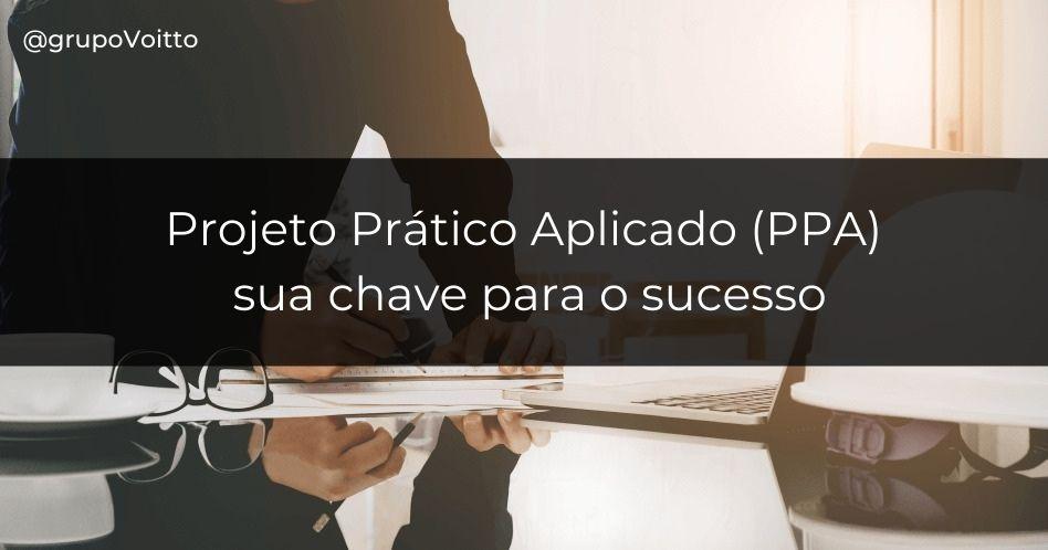 Projeto Prático Aplicado: sua chave para o sucesso
