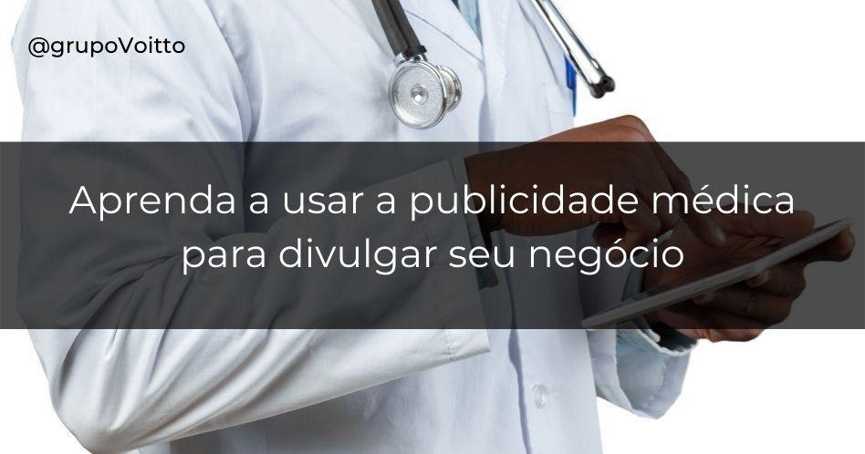 Publicidade médica: entenda como divulgar o seu negócio