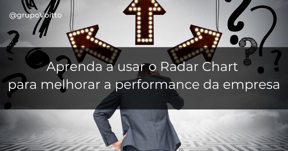 Aprenda a usar o Radar Chart para melhorar a performance da empresa