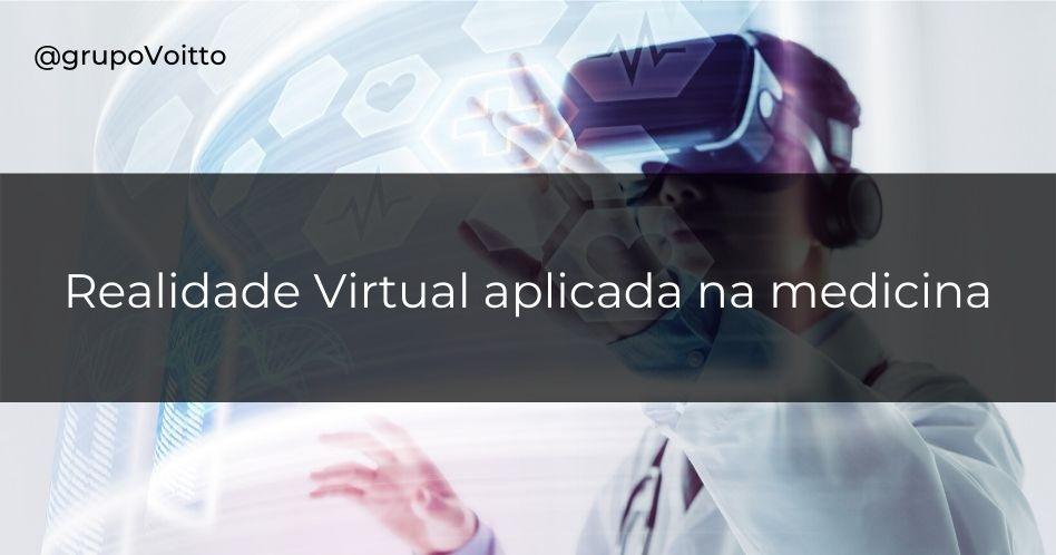 Como funciona a Realidade Virtual aplicada na medicina?