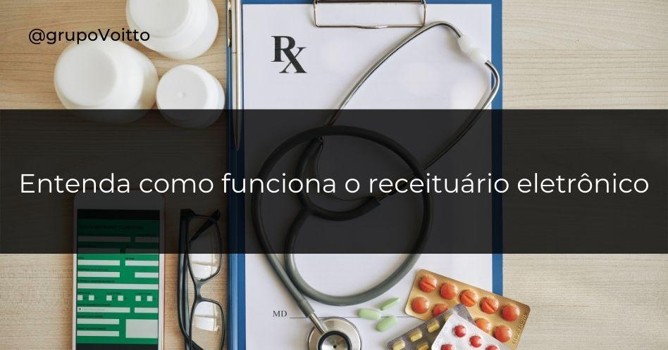 Receituário Eletrônico: entenda como funciona essa nova prática médica
