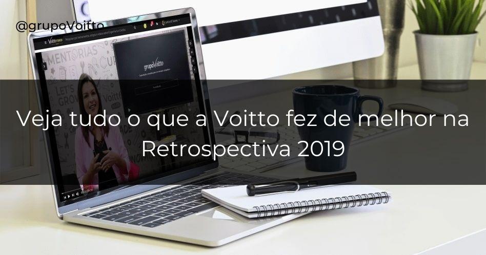 Retrospectiva 2019: tudo o que a Voitto fez de melhor!