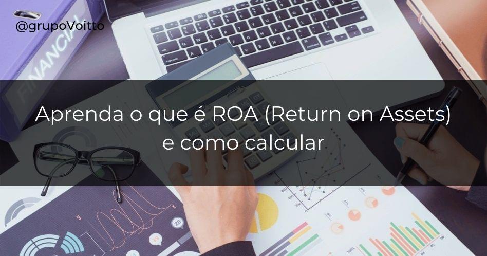 ROA: o que é Return on Assets e como calcular?