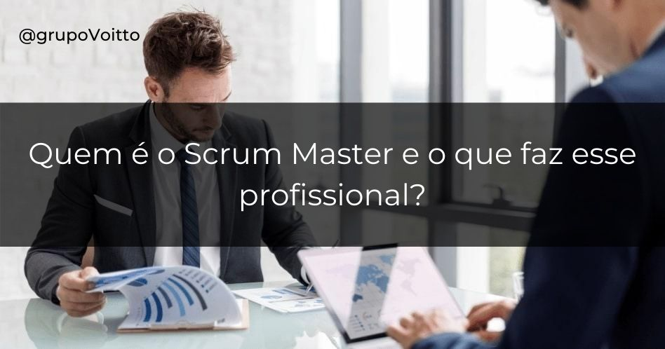 Scrum Master: quem é e o que faz esse profissional?