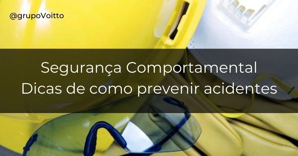 Segurança Comportamental: 5 dicas de como prevenir acidentes