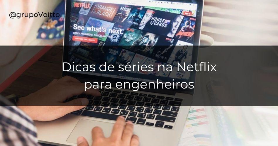 Séries para engenheiros na Netflix