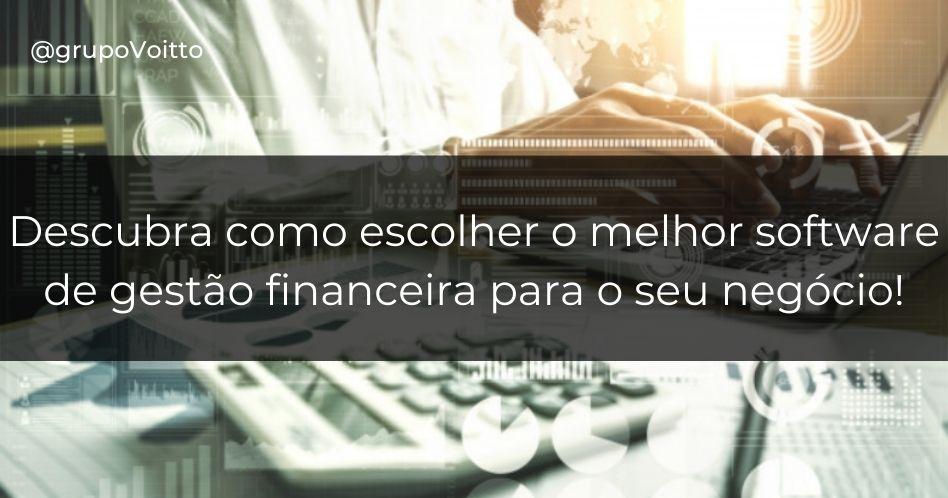 Software para gestão financeira: como escolher o melhor?