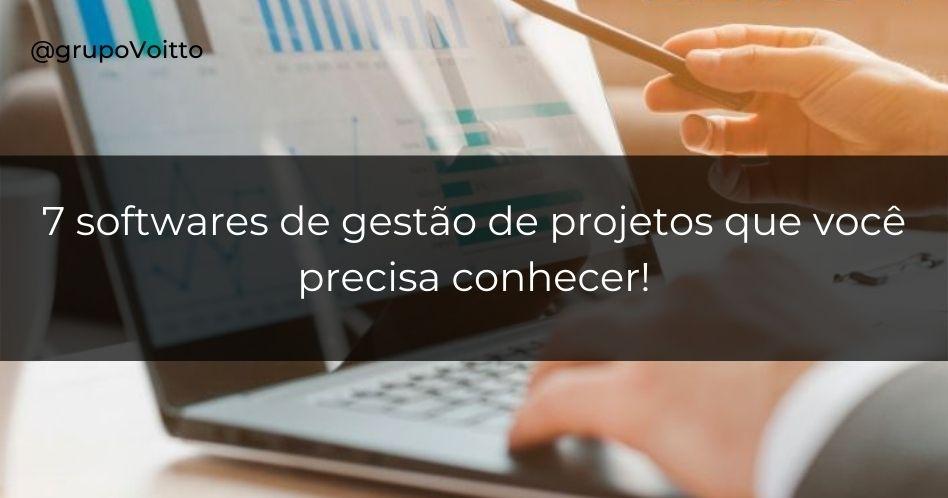7 softwares de gestão de projetos que você precisa conhecer!