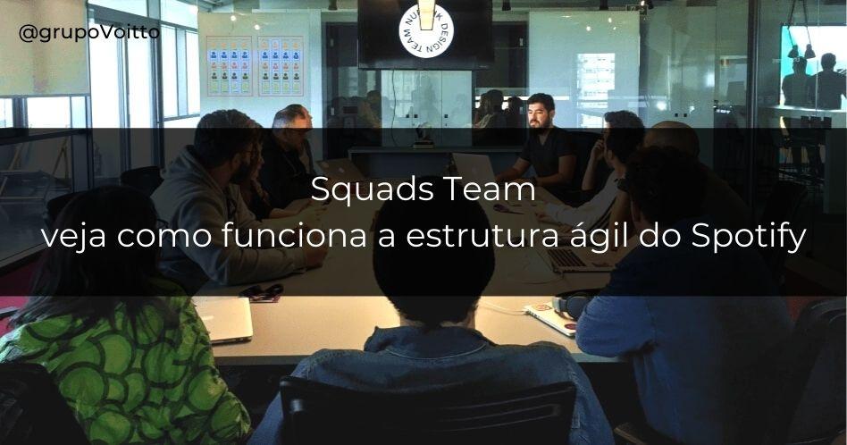 Squads Team: veja como funciona a estrutura ágil do Spotify