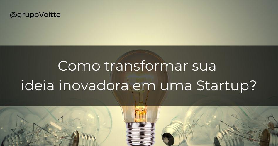 Startup: como ideias inovadoras podem se transformar em um grande negócio