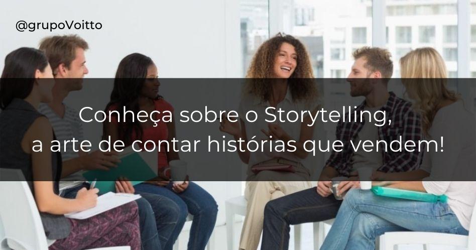 Storytelling: a arte de contar histórias que vendem