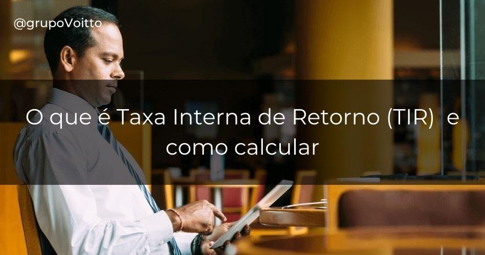Veja como analisar seus rendimentos com a Taxa Interna de Retorno