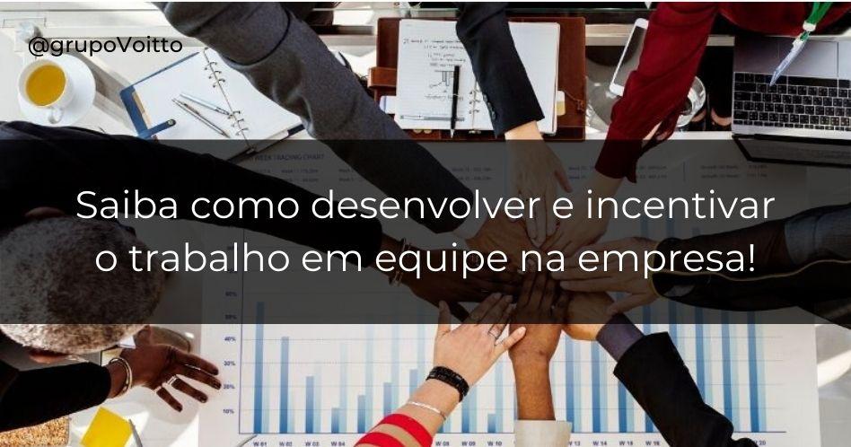 Saiba como desenvolver o trabalho em equipe e como a empresa pode incentivar isso