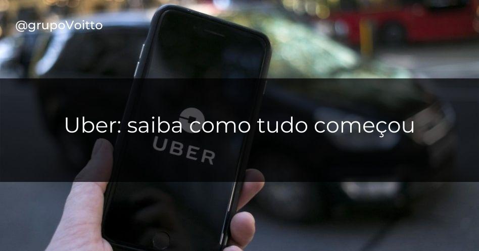 Uber: saiba como tudo começou