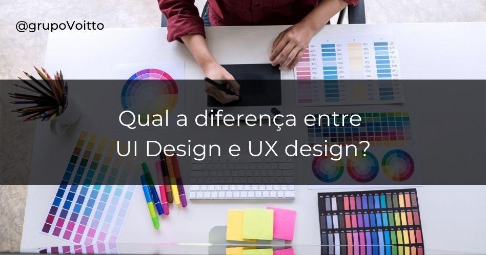 Qual a diferença entre UI Design e UX design e como é o mercado de trabalho?