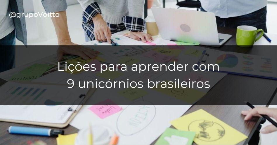 9 unicórnios brasileiros: que lições podemos aprender?