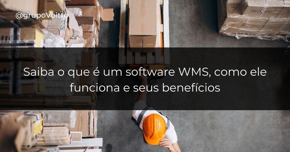 Saiba o que é um software WMS, como ele funciona e seus benefícios