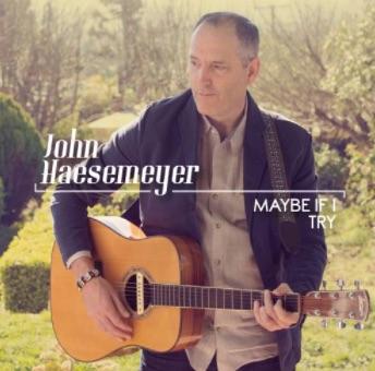 John Haesemeyer - Maybe If I Try