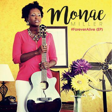 Monae Miller - Forever Alive