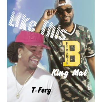 King Mal - Like This ft. T-ferg