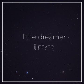 Jj Payne - Little Dreamer