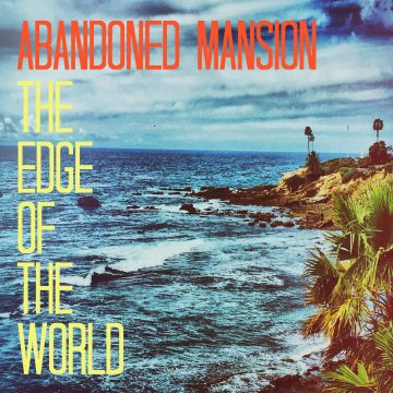 Abandoned Mansion - The Edge of the World
