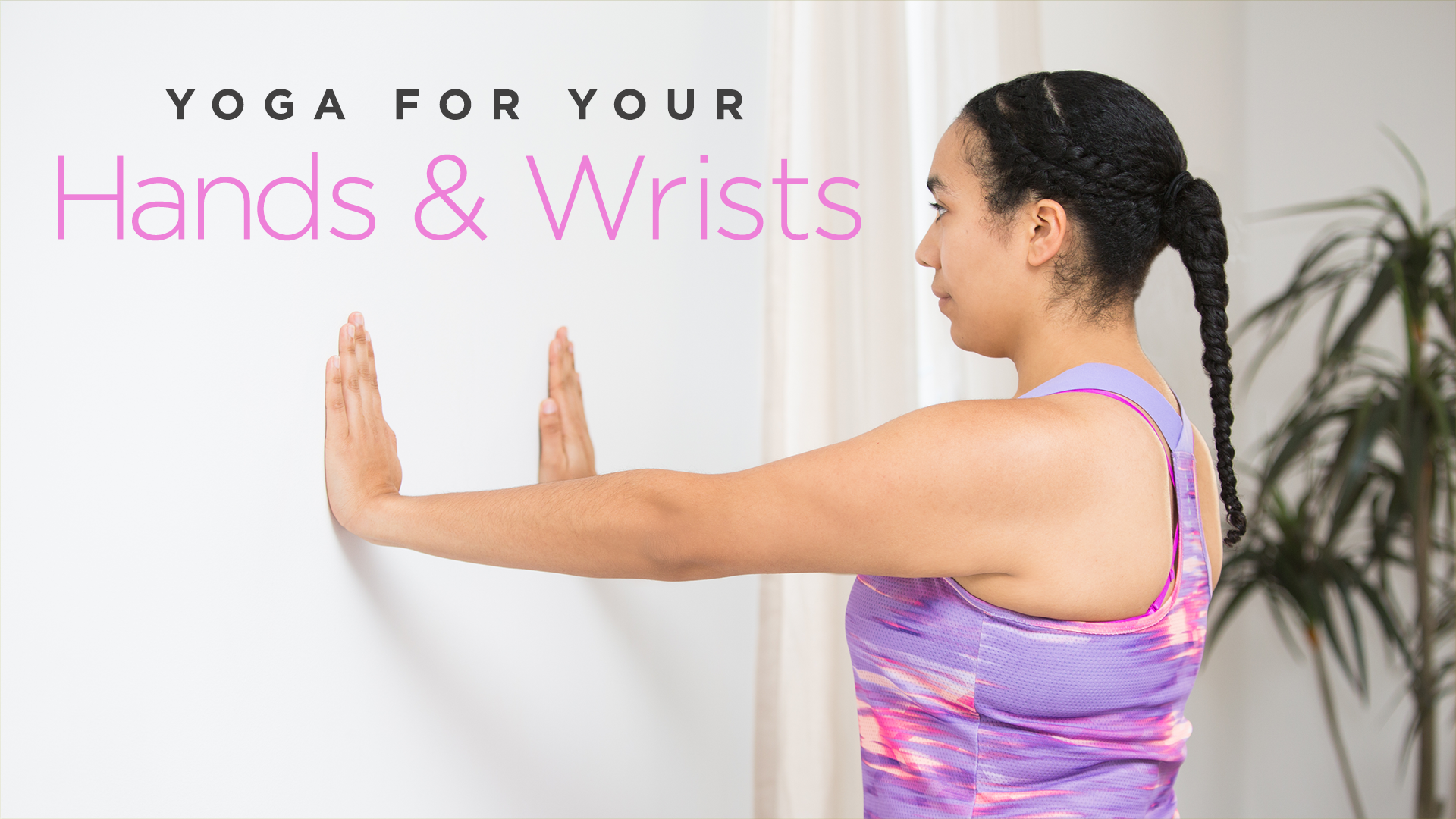 Yoga for Your Hands and Wrists | Yoga International