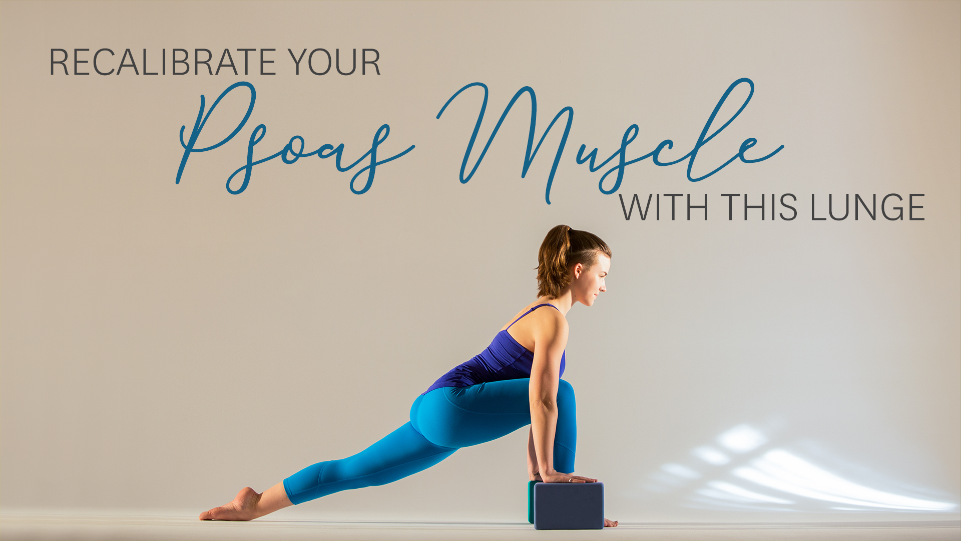 Recalibrate Your Psoas Muscle With This Lunge
